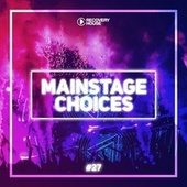 Main Stage Choices, Vol. 27 von Various Artists