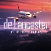 Flieger Hitmix (Stimmen im Wind / Horizont / Flieger) von De Lancaster