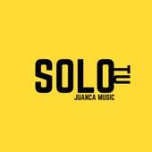 Solo Tu by Juanca Music