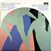 French Music for Two Pianos; Poulenc; Debussy; Satie de Bracha Eden