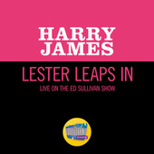 Lester Leaps In (Live On The Ed Sullivan Show, February 14, 1960) by Harry James