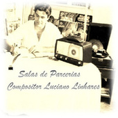 Salas de Parcerias - Compositor Luciano Linhares de Vários Artistas
