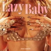 LazyBaby by Dove Cameron
