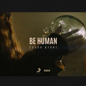 Be Human di Conor Byrne