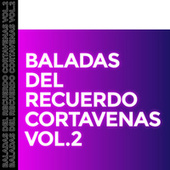 Baladas del Recuerdo Cortavenas Vol.2 by Various Artists