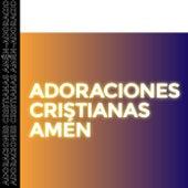 Adoraciones Cristianas - Amén de Various Artists