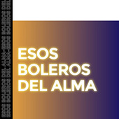 Esos Boleros del Alma de Various Artists