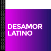 Desamor latino by Various Artists