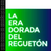 La Era Dorada del Reguetón de Various Artists