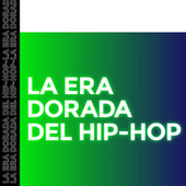 La Era Dorada del Hip Hop by Various Artists