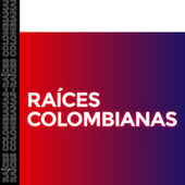 Raices Colombianas by Various Artists