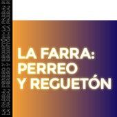 La Farra: Perreo Y Reguetón de Various Artists