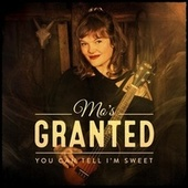 You Can Tell I'm Sweet (feat. Imogen Grant) by Mo's Granted