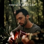 First Day Of My Life by John Muirhead