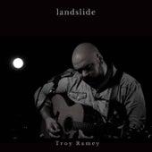 Landslide von Troy Ramey