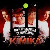No Hay Manera de Olvidarte von Kimika