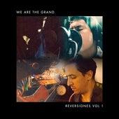Reversiones, Vol. 1 von We Are the Grand