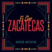 El Clan Zacatecas by Various Artists