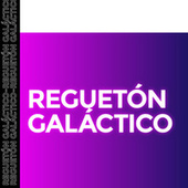 Regueton Galáctico by Various Artists