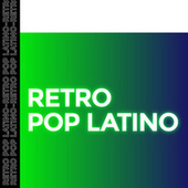 Retro Pop Latino by Various Artists