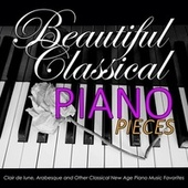 Beautiful Classical Piano Pieces: Clair de lune, Arabesque and Other Classical New Age Piano Music Favorites by Renato Ferrari