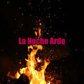 La Noche Arde by Various Artists