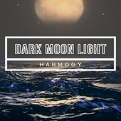 Dark Moon Light by Harmogy