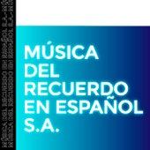 Música del Recuerdo en Español S.A by Various Artists