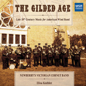 The Gilded Age - Late 19th Century Music for American Wind Band (Period Instruments) de Newberry's Victorian Cornet Band
