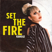 Set the Fire by Kandle