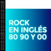 Rock en inglés 80, 90 y 00 de Various Artists