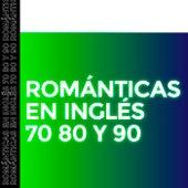Románticas en inglés 70 80 y 90 de Various Artists