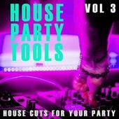 House Party Tools - Vol.3 von Various Artists