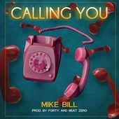 Calling you de Mike Bill