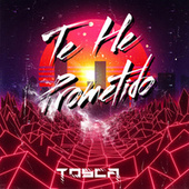 Te He Prometido (Cover) de Tosca