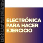 Electrónica Para Hacer Ejercicio de Various Artists
