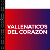 Vallenaticos del Corazón de Various Artists