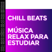 Chill Beats - Música Relax Para Estudiar by Various Artists