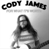 For What It's Worth by Cody James