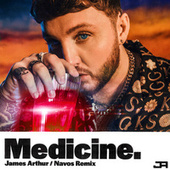Medicine (Navos Remix) by James Arthur