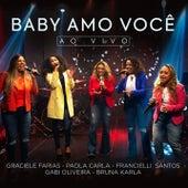 Baby Amo Você (Ao Vivo) de Bruna Karla