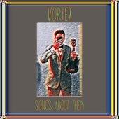 Songs About Them von Vortex