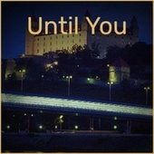 Until You by Various Artists