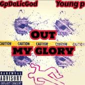 Out My Glory by Gp Da Lic God