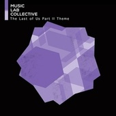 The Last of Us, Pt. 2 Theme by Music Lab Collective