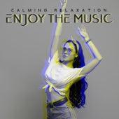 Calming Relaxation - Enjoy the Music (Meditation, Contemplation, Love) by Interstellar Meditation Music Zone