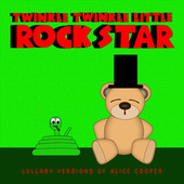 Lullaby Versions of Alice Cooper by Twinkle Twinkle Little Rock Star