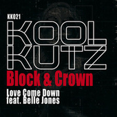 Love Come Down de Block and Crown