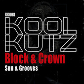 Sun & Grooves (Original Mix) by Block and Crown