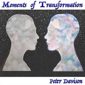 Moments of Transformation by Peter Davison